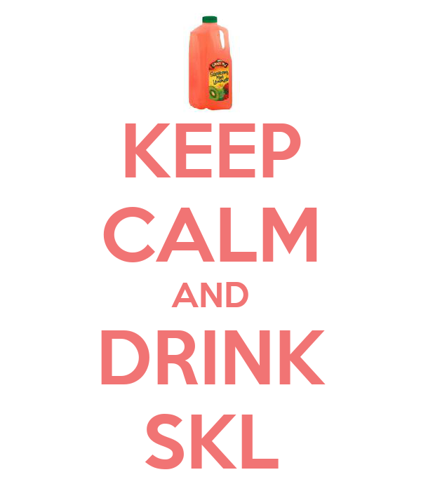 KEEP CALM AND DRINK SKL