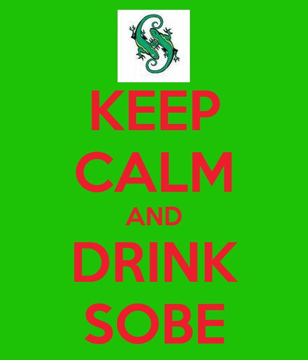 KEEP CALM AND DRINK SOBE