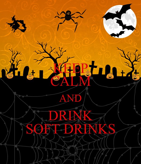 KEEP CALM AND DRINK SOFT DRINKS
