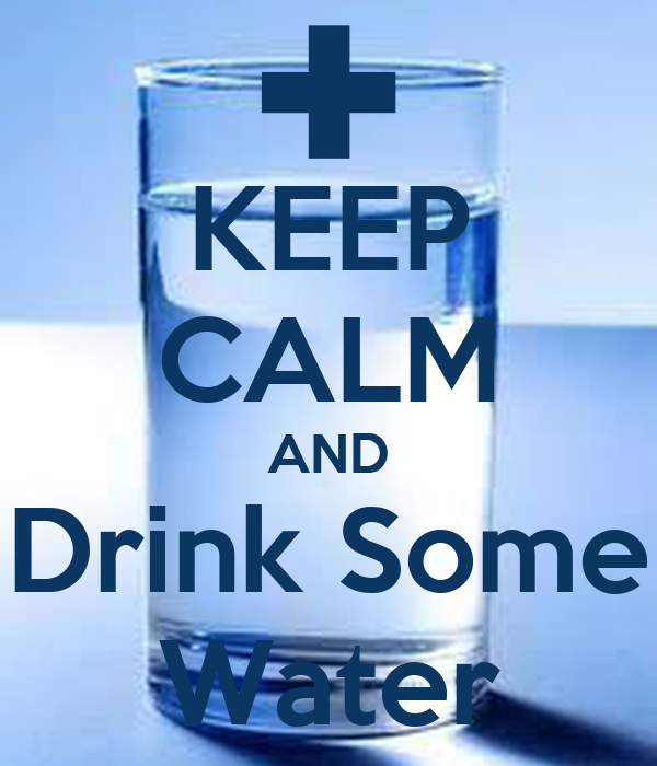 KEEP CALM AND Drink Some Water