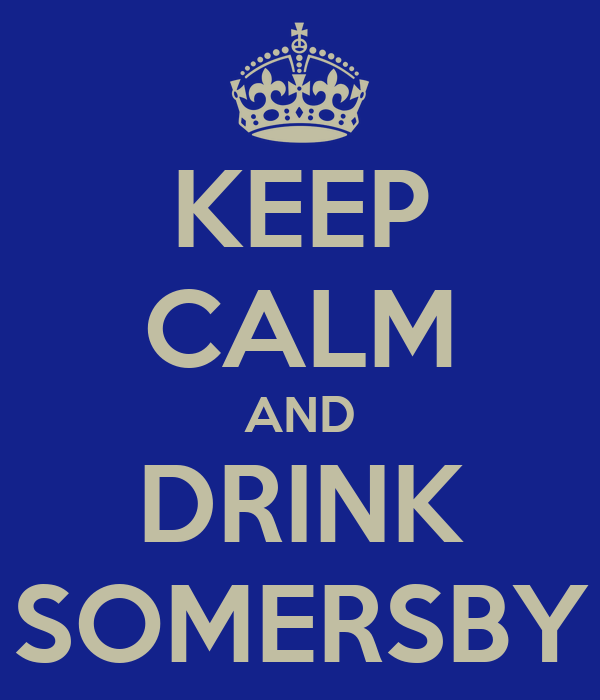 KEEP CALM AND DRINK SOMERSBY
