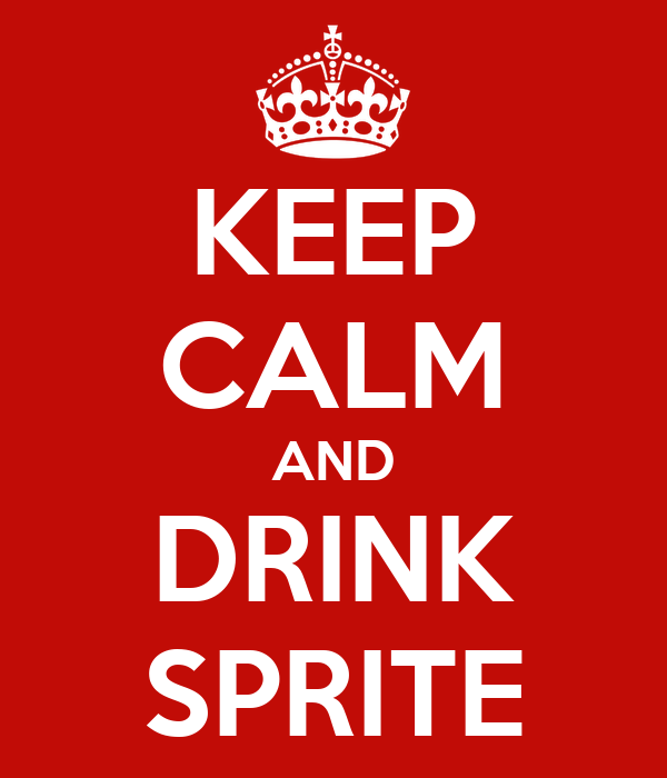 KEEP CALM AND DRINK SPRITE