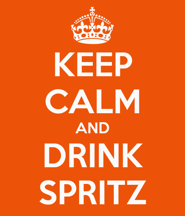 KEEP CALM AND DRINK SPRITZ