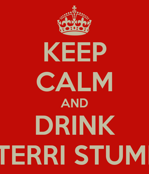 KEEP CALM AND DRINK STERRI STUMPI