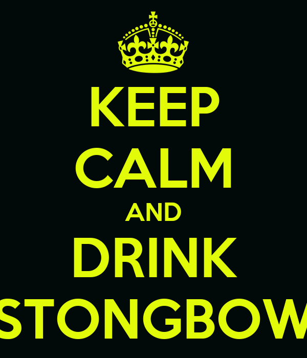 KEEP CALM AND DRINK STONGBOW
