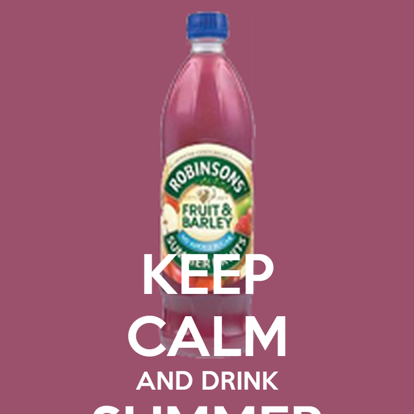 KEEP CALM AND DRINK SUMMER FRUITS