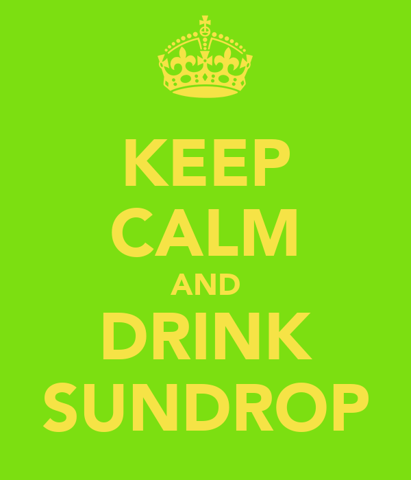 KEEP CALM AND DRINK SUNDROP