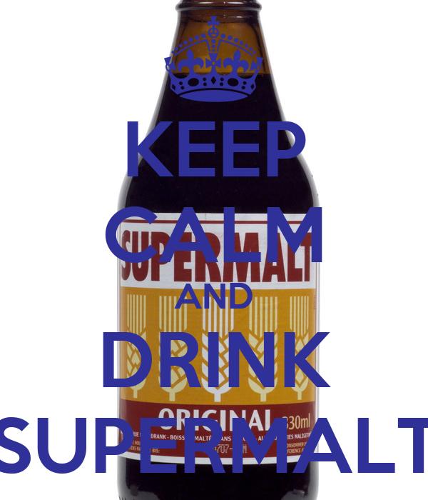 KEEP CALM AND DRINK SUPERMALT