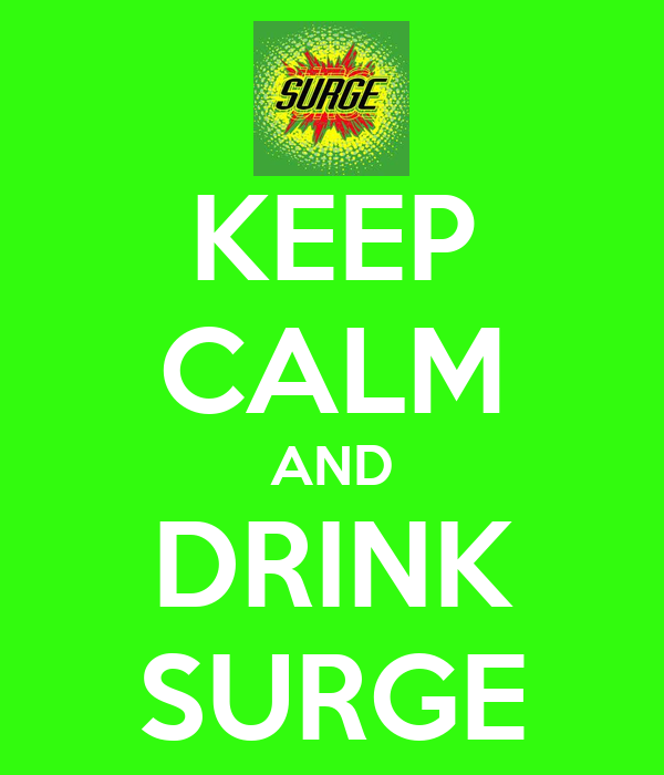 KEEP CALM AND DRINK SURGE