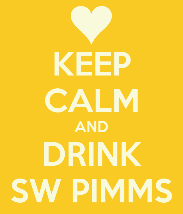 KEEP CALM AND DRINK SW PIMMS