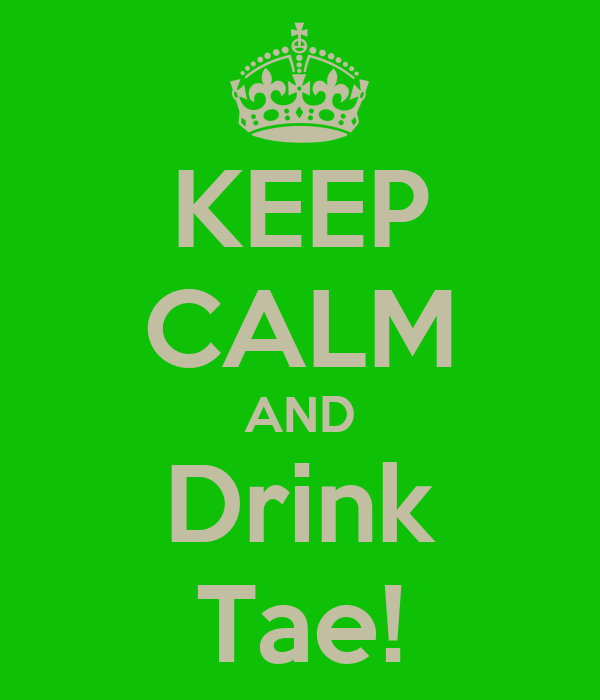 KEEP CALM AND Drink Tae!