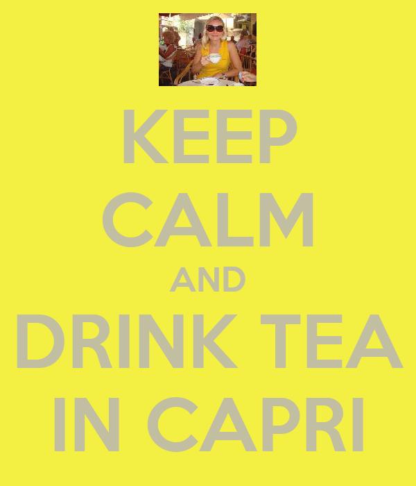 KEEP CALM AND DRINK TEA IN CAPRI