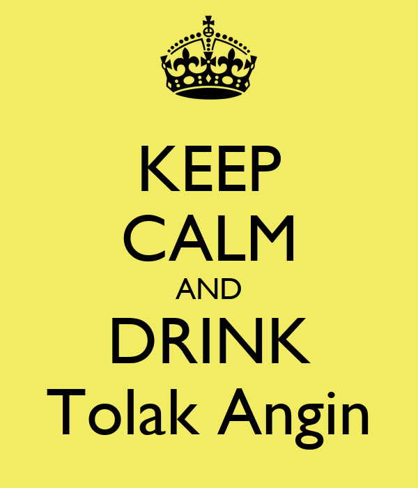 KEEP CALM AND DRINK Tolak Angin