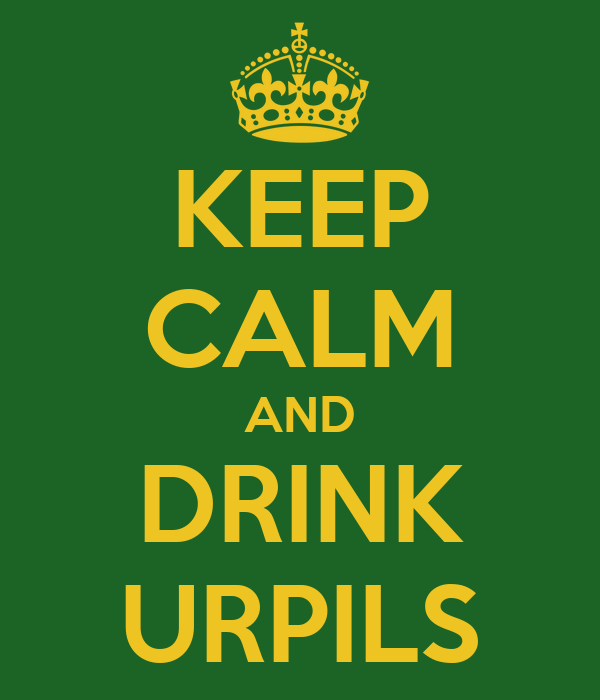 KEEP CALM AND DRINK URPILS