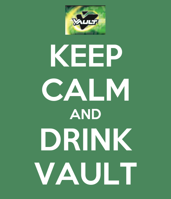 KEEP CALM AND DRINK VAULT