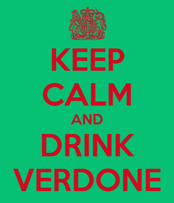 KEEP CALM AND DRINK VERDONE