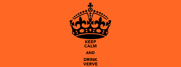 KEEP CALM AND DRINK VERVE