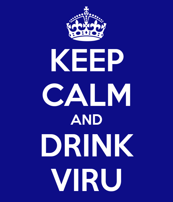 KEEP CALM AND DRINK VIRU