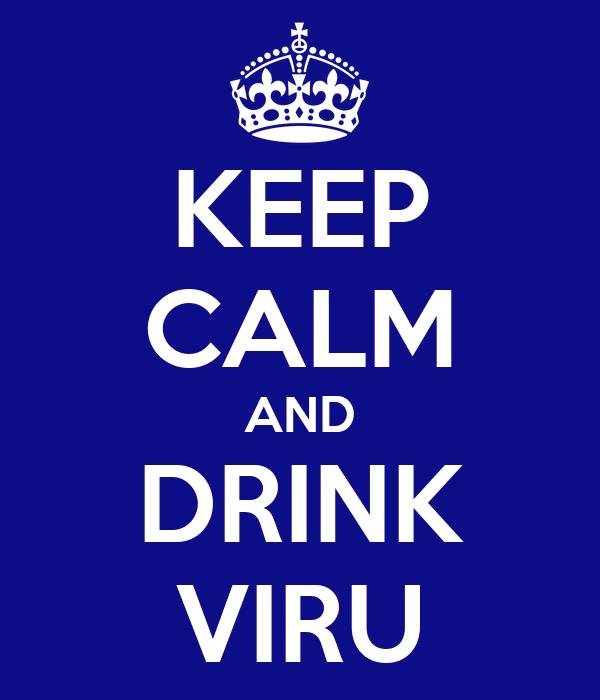 KEEP CALM AND DRINK VIRU