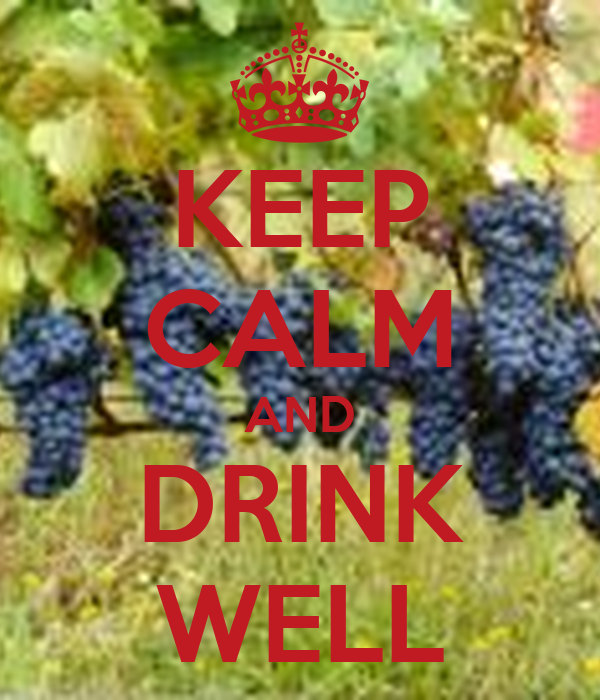 KEEP CALM AND DRINK WELL