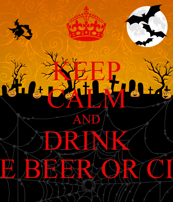 KEEP CALM AND DRINK WINE BEER OR CIDER
