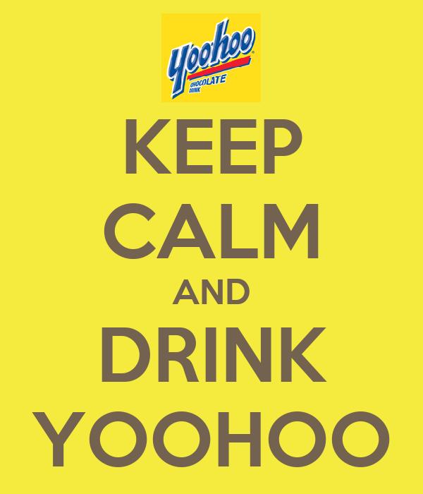 KEEP CALM AND DRINK YOOHOO