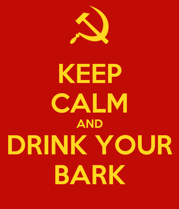 KEEP CALM AND DRINK YOUR BARK