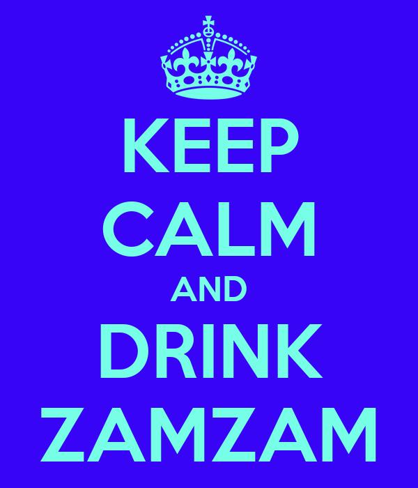 KEEP CALM AND DRINK ZAMZAM