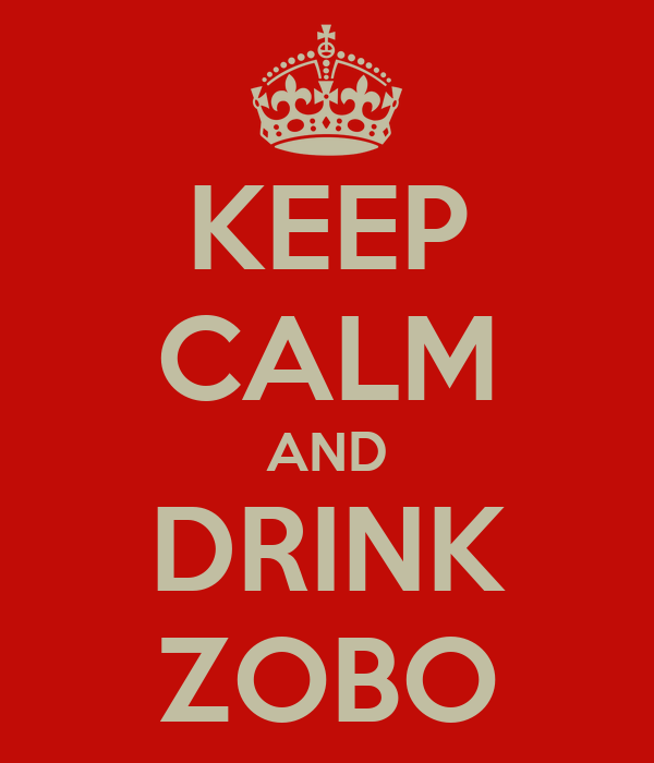 KEEP CALM AND DRINK ZOBO