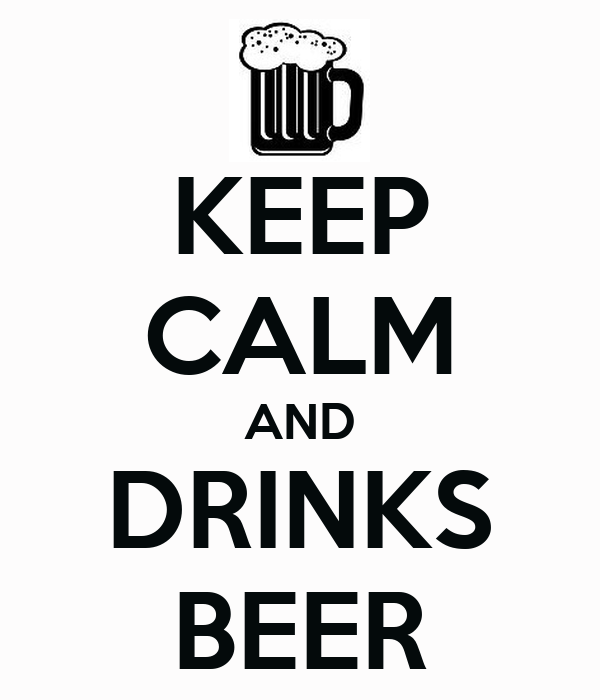 KEEP CALM AND DRINKS BEER