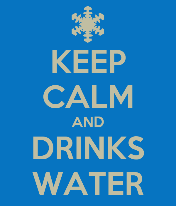 KEEP CALM AND DRINKS WATER