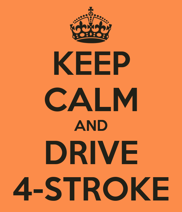KEEP CALM AND DRIVE 4-STROKE