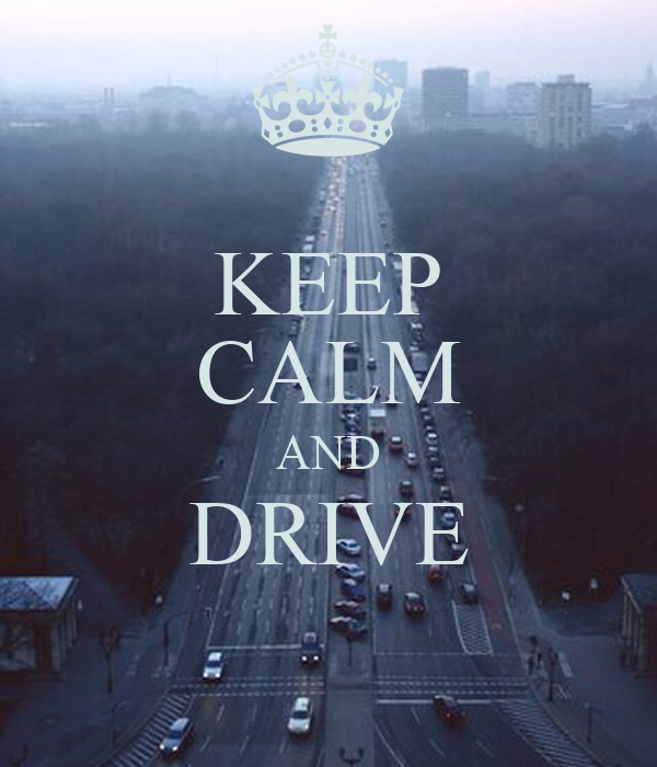 KEEP CALM AND DRIVE