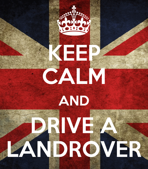 KEEP CALM AND DRIVE A LANDROVER
