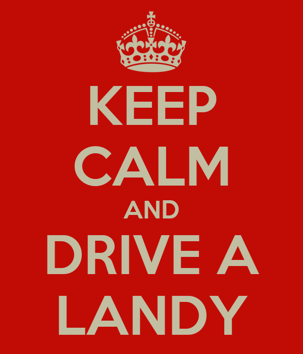 KEEP CALM AND DRIVE A LANDY