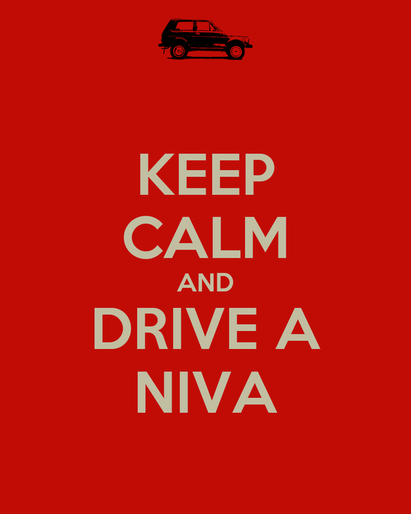 KEEP CALM AND DRIVE A NIVA