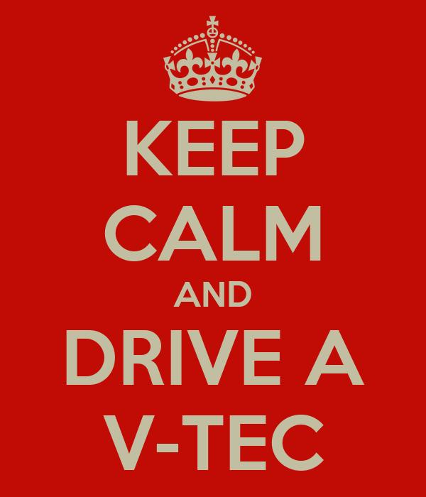 KEEP CALM AND DRIVE A V-TEC