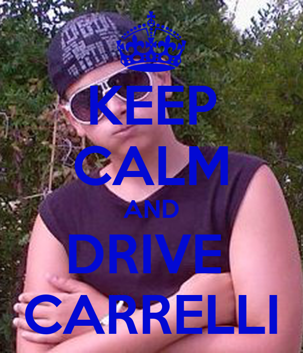 KEEP CALM AND DRIVE  CARRELLI