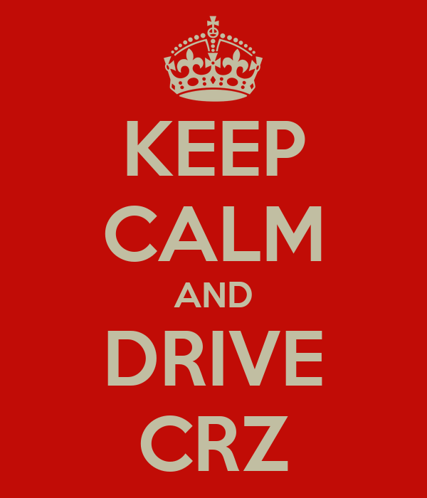 KEEP CALM AND DRIVE CRZ