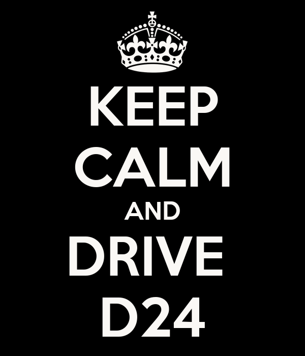 KEEP CALM AND DRIVE  D24