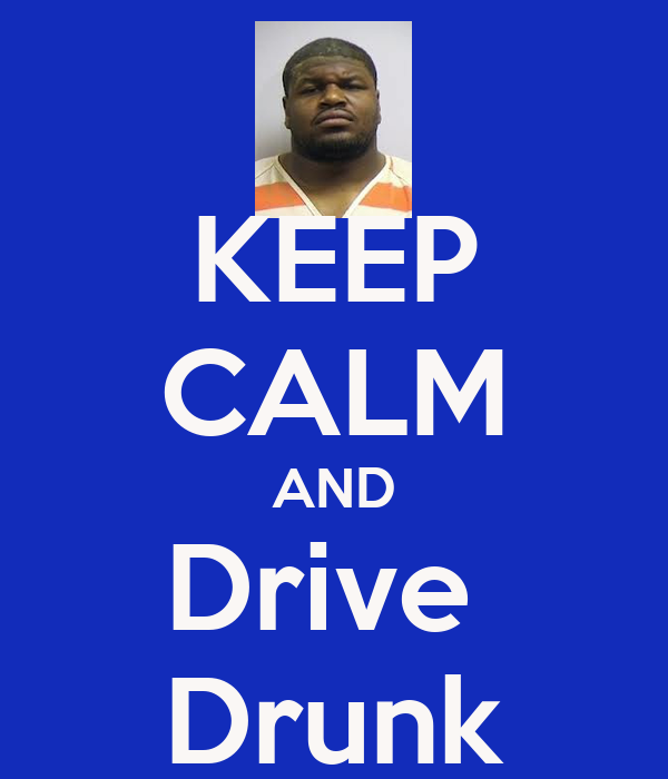 KEEP CALM AND Drive  Drunk