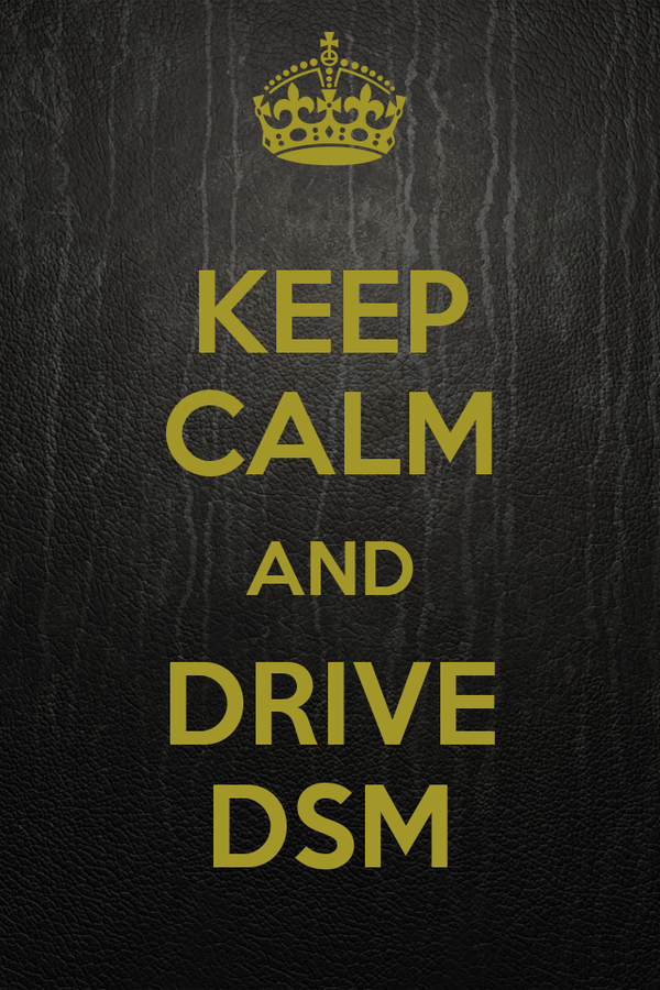 KEEP CALM AND DRIVE DSM
