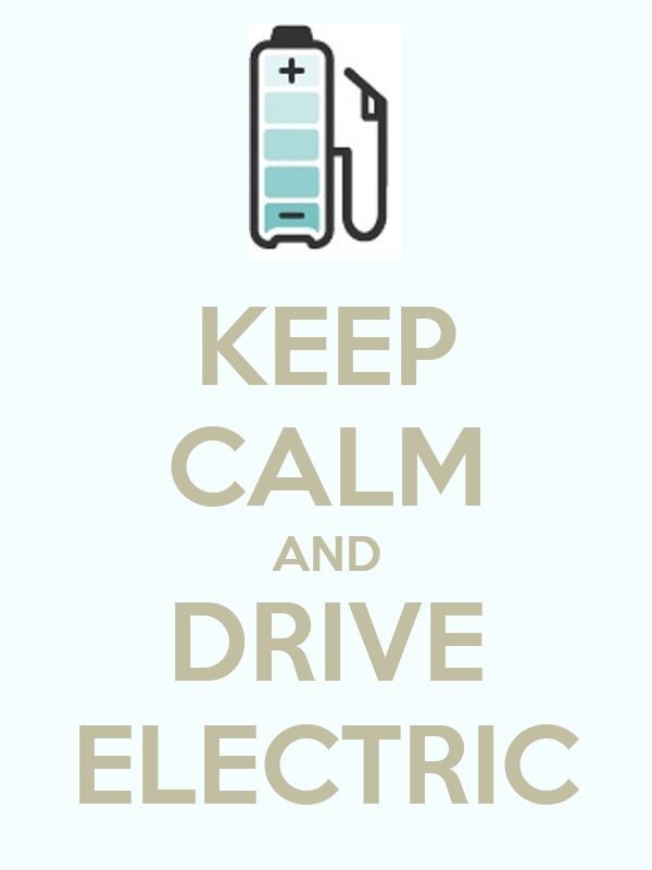KEEP CALM AND DRIVE ELECTRIC