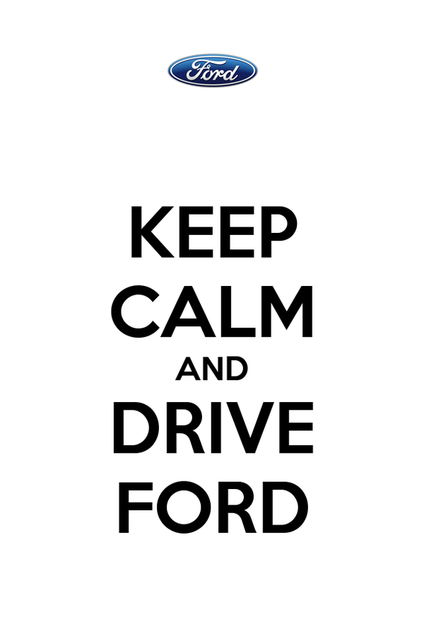 KEEP CALM AND DRIVE FORD