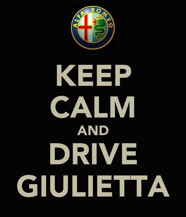 KEEP CALM AND DRIVE GIULIETTA