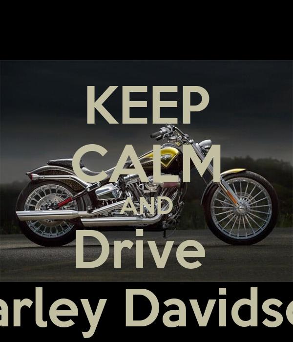 KEEP CALM AND Drive  Harley Davidson