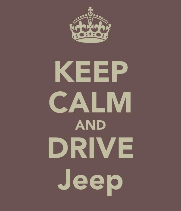 KEEP CALM AND DRIVE Jeep