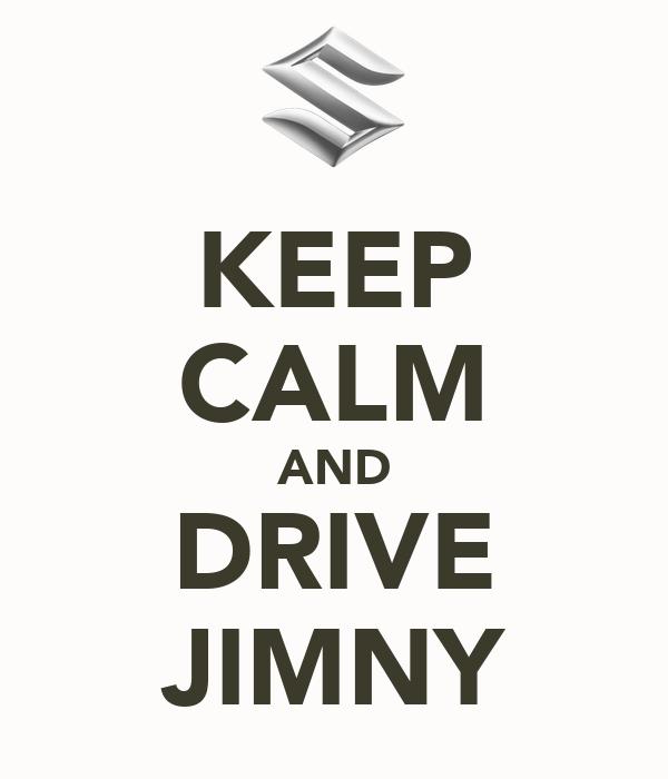 KEEP CALM AND DRIVE JIMNY