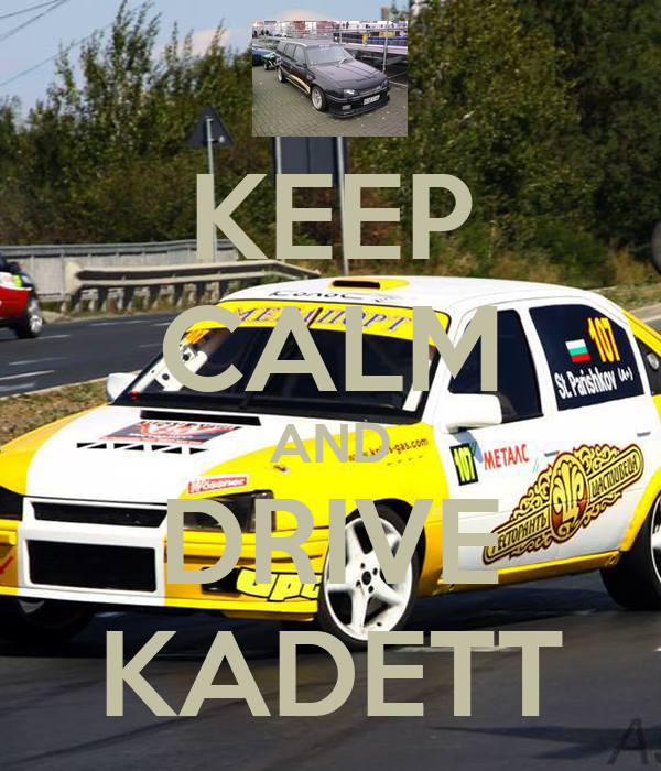 KEEP CALM AND DRIVE KADETT