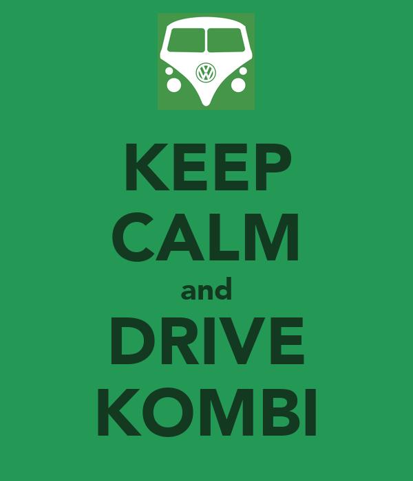 KEEP CALM and DRIVE KOMBI